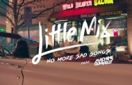 Little Mix estrenan el vídeo de 'No More Sad Songs', al ritmo de 'Coyote Ugly'