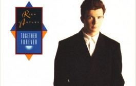 Together Forever- Rick Astley (1988)