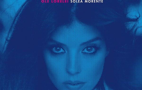 Soleá Morente publicará 'Ole Lorelei' el 16 de marzo, viernes 23 de febrero nuevo adelanto, 'Por Tu Querer Como Un Niño'