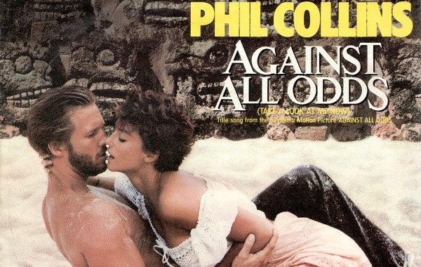 Against All Odds (Take A Look At Me Now) - Phil Collins (1984)
